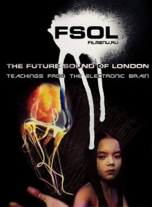 The Future Sound Of London (FSOL) - Teachings From The Electronic Brain (1996 Ядже)
